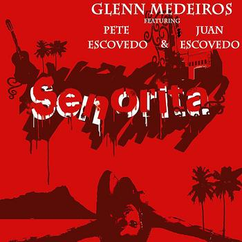 Glenn Medeiros - Senorita (feat. Pete Escovedo)