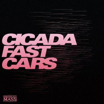 Cicada - Fast Cars