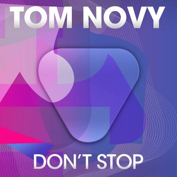 Tom Novy - Don't Stop