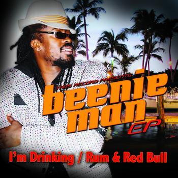 Beenie Man - Beenie Man EP- I'm Drinking / Rum & Red Bull