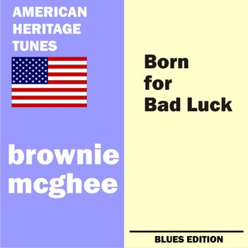 Brownie McGhee - Born for Bad Luck (Blues Edition)