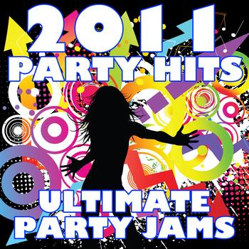 Ultimate Party Jams - 2011 Party Hits