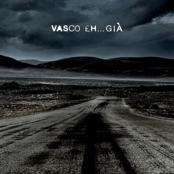 Vasco Rossi - Eh...già