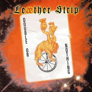 Leæther Strip - Double Or Nothing