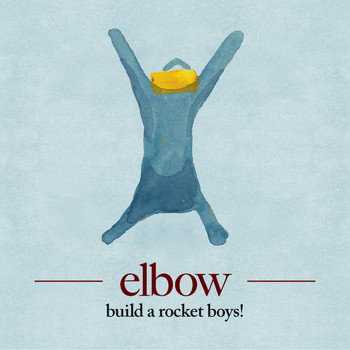 Elbow - build a rocket boys!