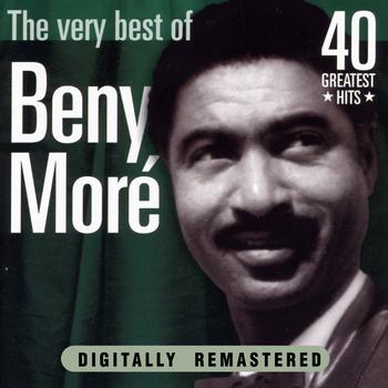 Beny Moré - Beny Moré: The Very Best