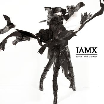 IAMX - Ghosts Of Utopia