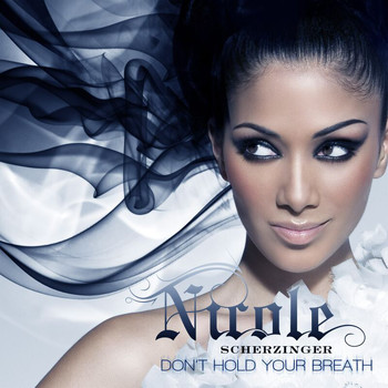 Nicole Scherzinger - Don't Hold Your Breath