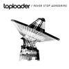 Toploader - Never Stop Wondering