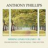 Anthony Phillips - Missing Links Volume 1 - 3 Finger Painting - The Sky Road - Time And Tide