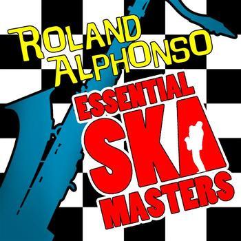 Roland Alphonso - Essential Ska Masters