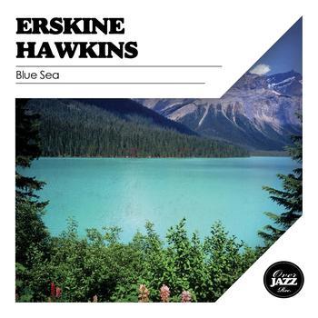 ERSKINE HAWKINS - Blue Sea