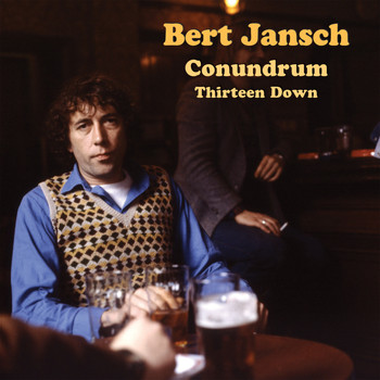 Bert Jansch - Conundrum - Thirteen Down