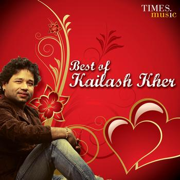 Kailash Kher - Best of Kailash kher