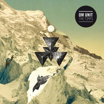 Om Unit - The Timps EP