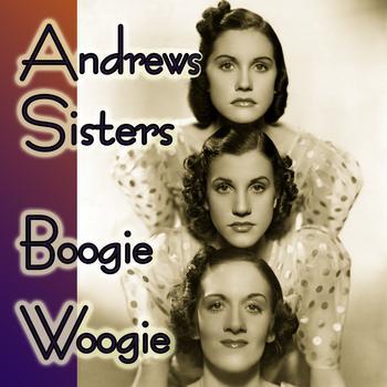Andrews Sisters - Boogie Woogie