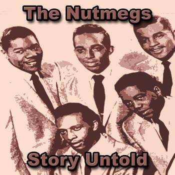 The Nutmegs Story Untold - Make Me Lose My Mind