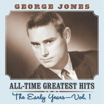 George Jones - All Time Greatest Hits: The Early Years Vol. 1