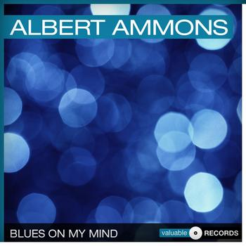 Albert Ammons - Blues On My Mind