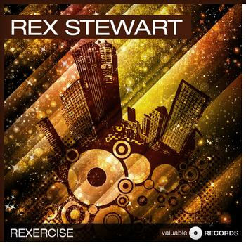 Rex Stewart - Rexercise