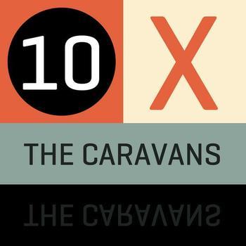 The Caravans - 10 x The Caravans