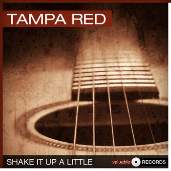 Tampa Red - Shake It Up a Little