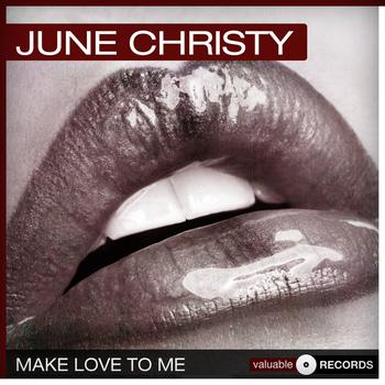 June Christy - Make Love to Me