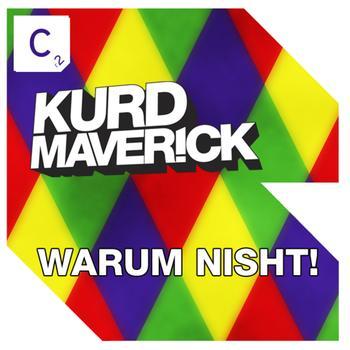 Kurd Maverick - Warum Nisht!