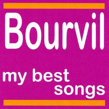 Bourvil - Bourvil : My Best Songs