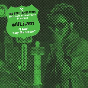 Will.I.Am - The Beat Generation 10th Anniversary Presents: will.i.am - I Am B/w Lay Me Down
