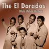 The El Dorados -  Bim Bam Boom