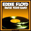 Eddie Floyd - Raise Your Hand