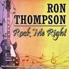 Ron Thompson - Rock Me Right