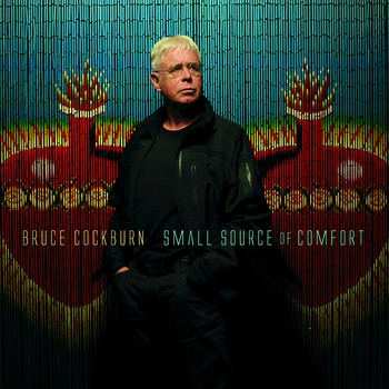 Bruce Cockburn - Small Source Of Comfort