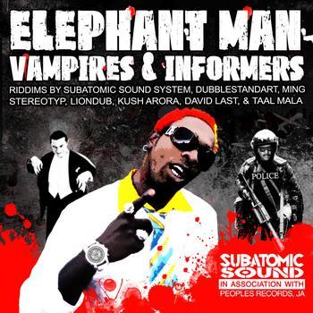 Elephant Man - Vampires & Informers