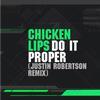 Chicken Lips - Do It Proper