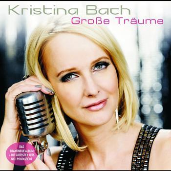 Kristina Bach - Grosse Träume
