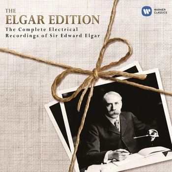 Sir Edward Elgar - The Elgar Edition: The Complete Electrical Recordings of Sir Edward Elgar.