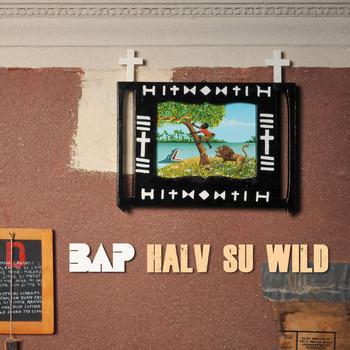 Bap - Halv Su Wild