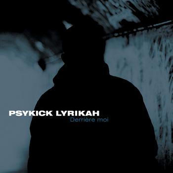 Psykick Lyrikah - Derrière moi