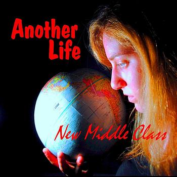 New Middle Class - Another Life
