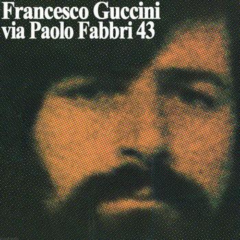 Francesco Guccini - Via Paolo Fabbri 43