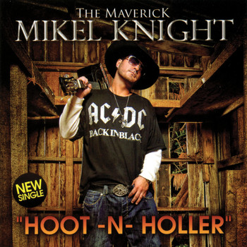 Mikel Knight - Hoot-N-Holler