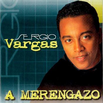 Sergio Vargas - A Merengazo