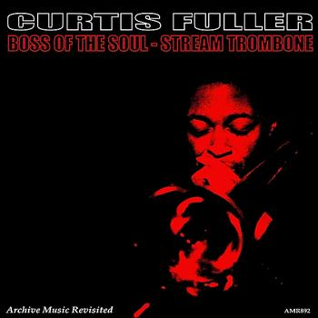 Curtis Fuller - Boss of the Soul Stream Trombone