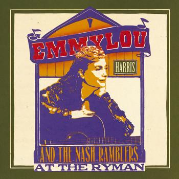 Emmylou Harris - Emmylou Harris and the Nash Ramblers At The Ryman