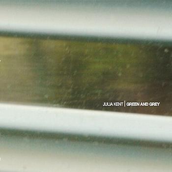 Julia Kent - Green And Grey