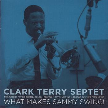 Clark Terry - What Makes Sammy Swing!