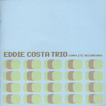 Eddie Costa - Eddie Costa Trio Complete Recordings