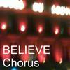 Chorus - Believe